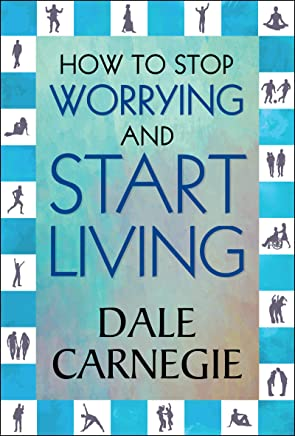 How to Stop Worrying and Start Living (English Edition)