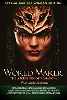 World Maker: The Ascension of Romanova (Piper Robbin and the American Oz Maker Book 1)