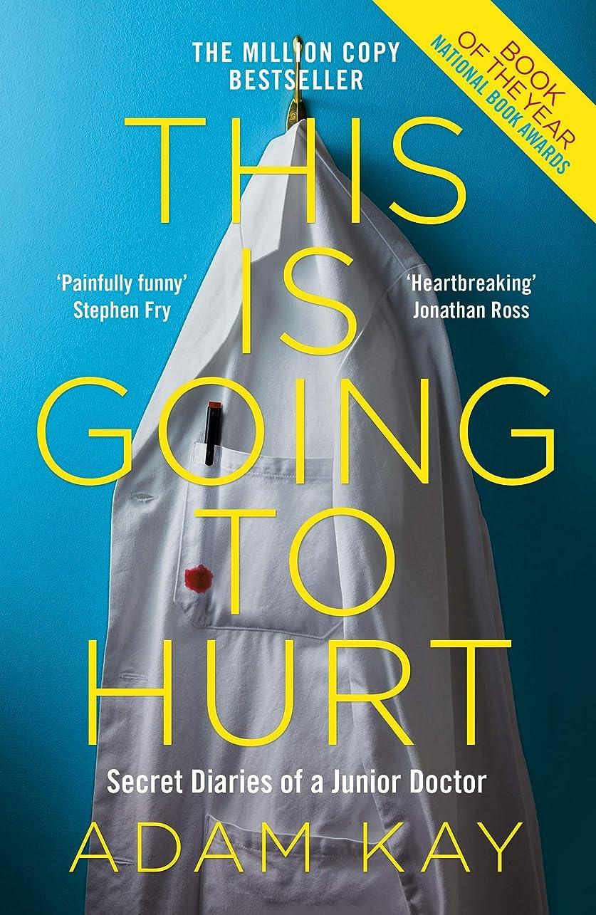 残忍な合併多用途This is Going to Hurt: Secret Diaries of a Junior Doctor (English Edition)