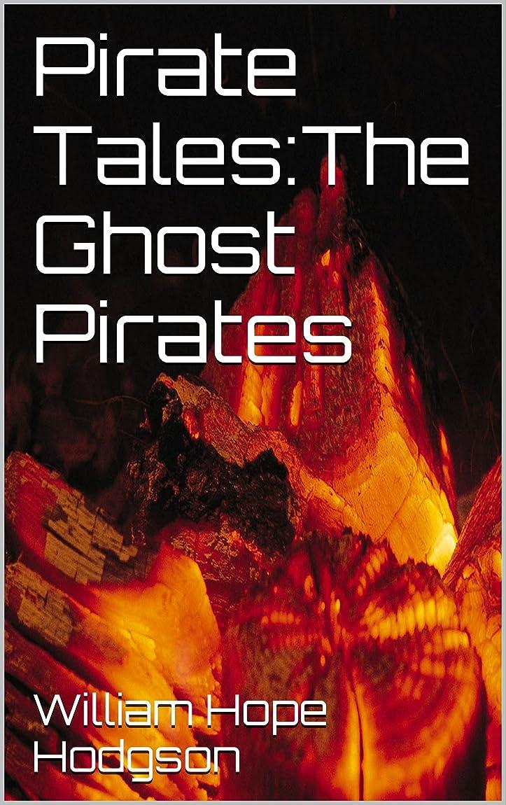 枕なめらかパーツPirate Tales:The Ghost Pirates(Annotated) (English Edition)