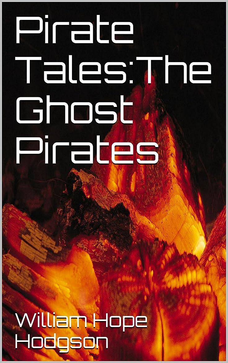 センター促進するモノグラフPirate Tales:The Ghost Pirates(Annotated) (English Edition)