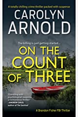 On the Count of Three: A totally chilling crime thriller packed with suspense (Brandon Fisher FBI Series Book 7) Kindle Edition