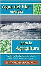 AGUA DEL MAR ENERGÍA PARA LA AGRICULTURA (Spanish Edition)