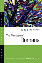 The Message of Romans: God's Good News for the World (The Bible Speaks Today Series)