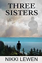 Three Sisters: A Tale of Survival (Three Sisters Trilogy Book 1)