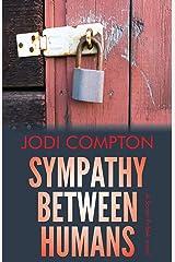 Sympathy Between Humans: A Sarah Pribek novel Kindle Edition