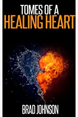 Tomes Of A Healing Heart Kindle Edition