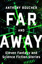 Far and Away: Eleven Fantasy and Science Fiction Stories