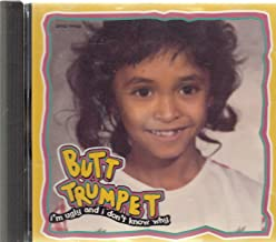 Butt Trumpet: I'm Ugly and I Don't Know Why