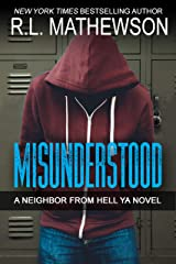 Misunderstood: Inspired by the Neighbor from Hell Series (A Neighbor from Hell YA Book 1) Kindle Edition