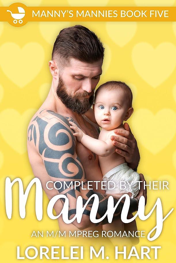 スキャンダラススペース契約するCompleted by Their Manny: An MM Mpreg Romance (Manny's Mannies Book 5) (English Edition)