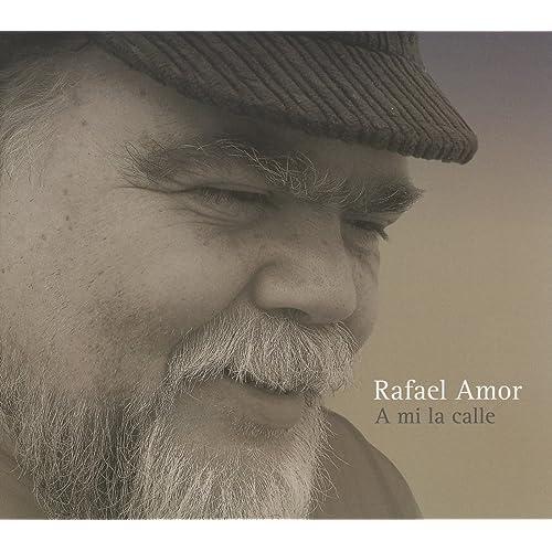 A mi la calle de Rafael Amor en Amazon Music - Amazon.es