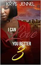 I Can Love You Better 3