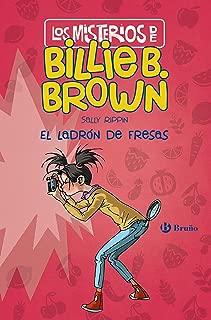 Los misterios de Billie B. Brown, 4. El ladrón de fresas (Castellano - A Partir De 6 Años - Personajes Y Series - Billie B. Brown) (Spanish Edition)