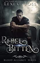 Rebel Bitten (Blood Alliance Book 4)