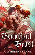 Beautiful Beast: An Un-Fairy Tale Romance
