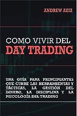 Como Vivir del Day Trading (Spanish Edition) Kindle Edition