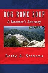 DOG BONE SOUP (Historical Fiction): A Boomer's Journey Kindle Edition