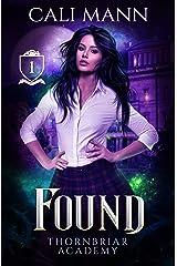 Found: A Reverse Harem Shifter Romance (Thornbriar Academy Book 1) Kindle Edition