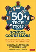50+ Tech Tools for School Counselors: How to Be More Engaging, Efficient, and Effective best High Tech Books