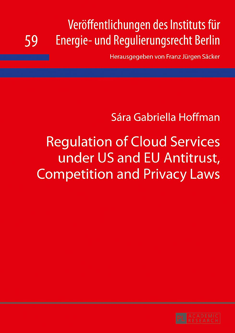好み欲望戦うRegulation of Cloud Services under US and EU Antitrust, Competition and Privacy Laws (Veroeffentlichungen des Instituts fuer Energie- und Regulierungsrecht Berlin Book 59) (English Edition)