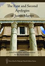 The First and Second Apologies of Justin Martyr: Edited with Notes and Commentary by Rev. Aaron Simms (St. Polycarp Church Fathers Series)
