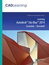 Learning Autodesk 3ds Max 2014 Essentials - Revealed!