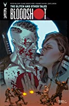 Bloodshot Vol. 6: The Glitch and Other Tales (Bloodshot (2012- ))