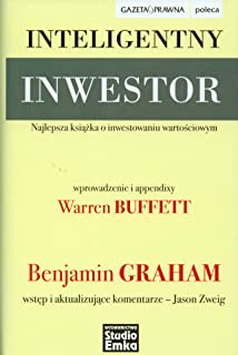 Inteligentny inwestor: Najlepsza książka o inwestowaniu wartościowym