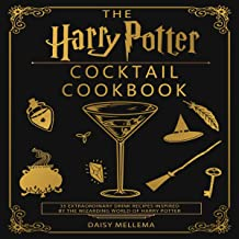 The Harry Potter Cocktail Cookbook: 35 Extraordinary Drink Recipes Inspired by the Wizarding World of Harry Potter