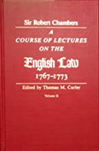 A Course of Lectures on the English Law: Delivered at the University of Oxford 1767-1773. VOLUME 2