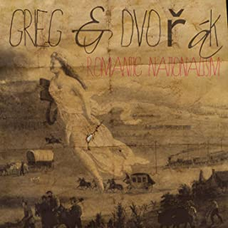 Grieg & Dvořák: Romantic Nationalism