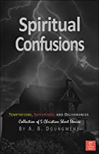 Spiritual Confusions: Temptations, Sufferings, and Deliverances (English Edition)