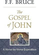 The Gospel of John: A Verse-by-Verse Exposition