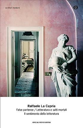 False partenze - Letteratura e salti mortali - Il sentimento della letteratura