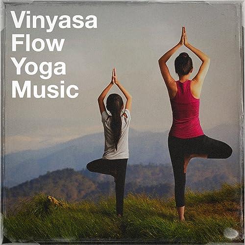 Vinyasa Flow Yoga Music by Yoga Workout Music, Yoga Tribe ...