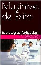 Multinivel de Éxito: Estrategias Aplicadas (Spanish Edition)