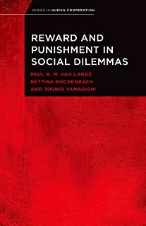 Reward and Punishment in Social Dilemmas (Series in Human Cooperation) (English Edition)