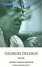 Georges Delerue : une vie: La premiere biographie du célèbre compositeur de film - The first biography of the legendary Fr...