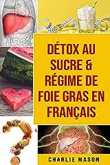 Détox au sucre & Régime de foie gras En français Format Kindle