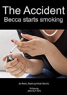 The Accident: Becca Starts Smoking: An Erotic, Smoking Fetish Novella