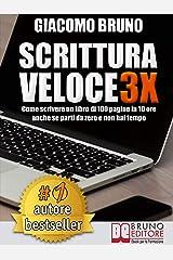 SCRITTURA VELOCE 3X. Come scrivere un libro di 100 pagine in 10 ore anche se parti da zero e non hai tempo. (Autore Bestseller Vol. 1) Formato Kindle
