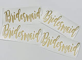 Bridesmaids Vinyl Decal ONLY Set of 4 DIY Tumbler Cup Champagne Glasses Maid of Honor Gift Gold Metallic