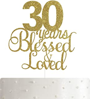 ALPHA K 30th Birthday/Anniversary Cake Topper – 30 Years Blessed & Loved Cake Topper with Gold Glitter