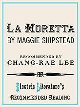 La Moretta (Electric Literature's Recommended Reading Book 86)