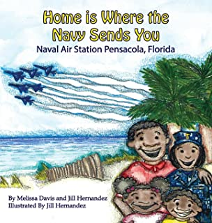 Home is Where the Navy Sends You: Naval Air Station Pensacola, Florida