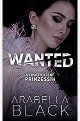 WANTED: Verschollene Prinzessin (Ein Dark Ménage á Trois Roman) (Wraith-Royals-Trilogie 2) (German Edition) Kindle Edition
