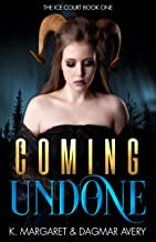 Coming Undone (The Ice Court Book 1)