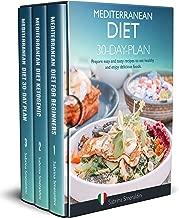 The Mediterranean Diet Collection: Mediterranean Diet: 3 Books in 1 - Mediterranean Diet for Beginners - Mediterranean Diet Ketogenic - Mediterranean Diet 30 Day Plan