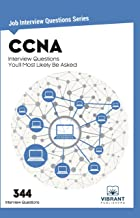 CCNA Interview Questions You'll Most Likely Be Asked (Job Interview Questions Series Book 21)